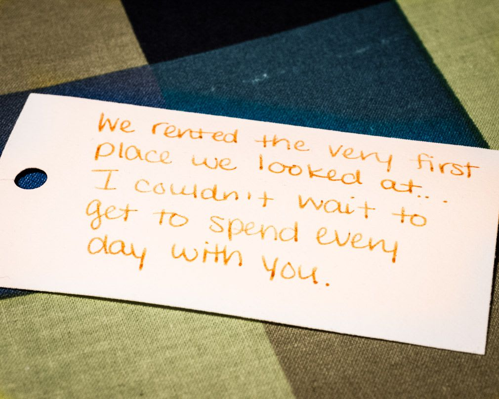 A note that says 'We rented the very first place we looked at. I couldn't wait to get to spend every day with you'
